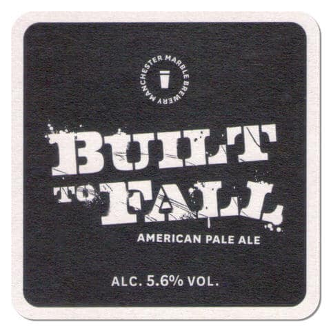 Manchester Marble Brewery - Built to Fall Beer Mat